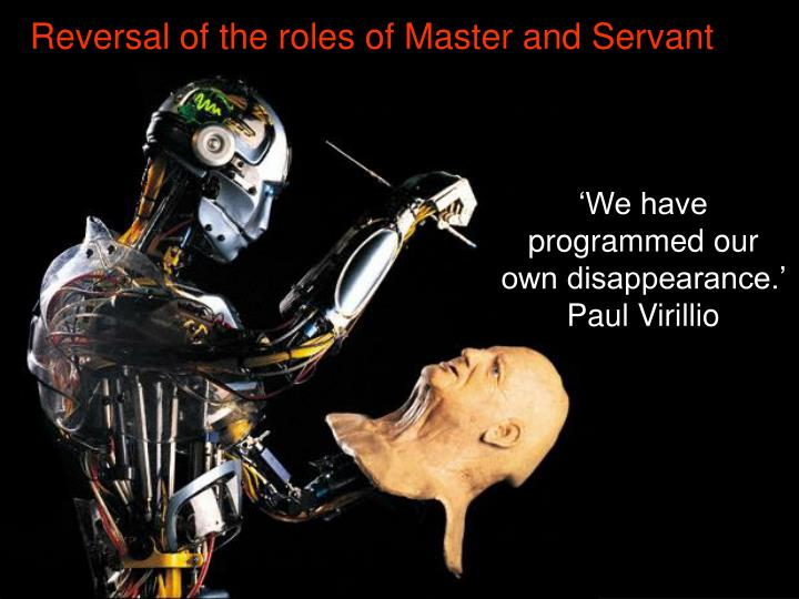 Reversal of the roles of Master and Servant
