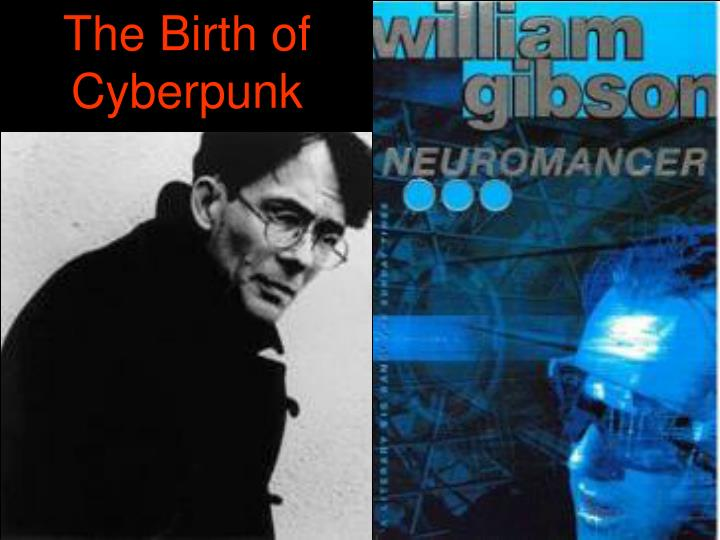 The Birth of Cyberpunk