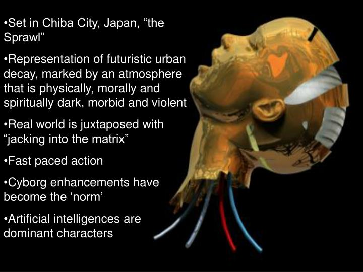 "Set in Chiba City, Japan, ""the Sprawl"""