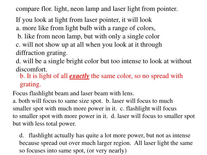 compare flor. light, neon lamp and laser light from pointer.