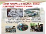 sektor perikanan di sejumlah daerah di tanah air tidak berkembang