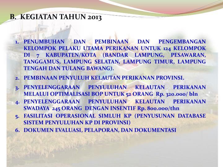 B.  KEGIATAN TAHUN 201