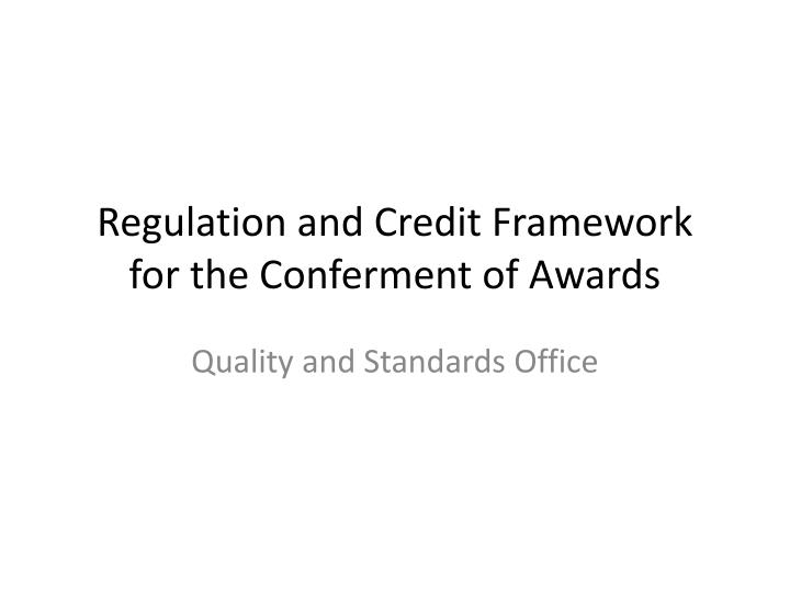 Regulation and credit framework for the conferment of awards