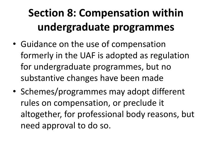 Section 8: Compensation within undergraduate programmes
