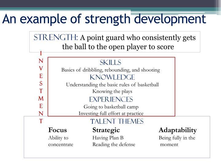 An example of strength development