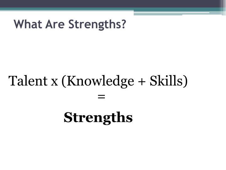 Talent x (Knowledge + Skills) =