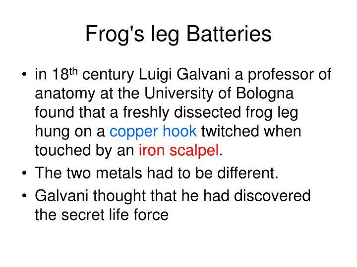 Frog's leg Batteries