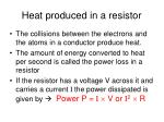 heat produced in a resistor
