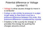 potential difference or voltage symbol v