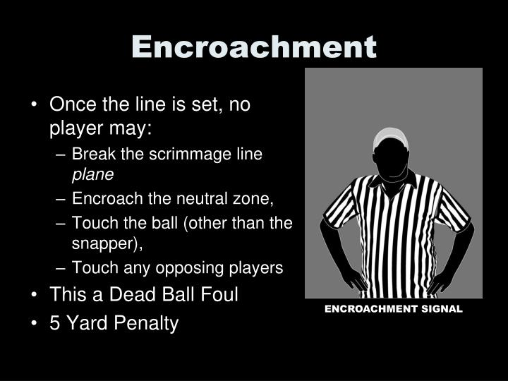 Encroachment