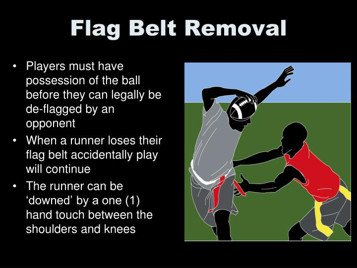 Flag Belt Removal