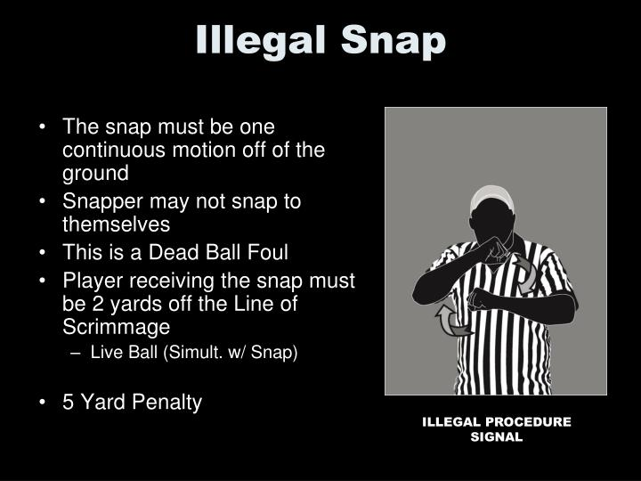 Illegal Snap