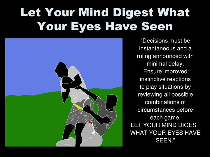 Let Your Mind Digest What Your Eyes Have Seen