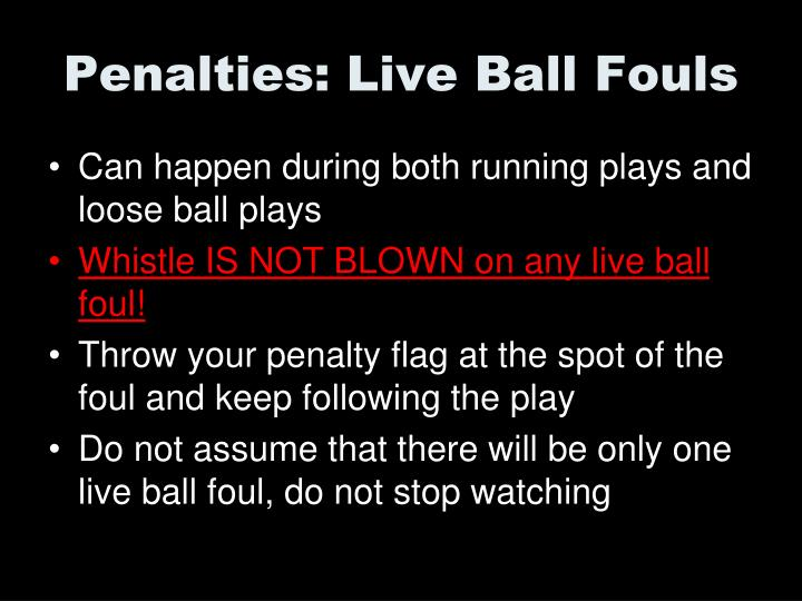 Penalties: Live Ball Fouls