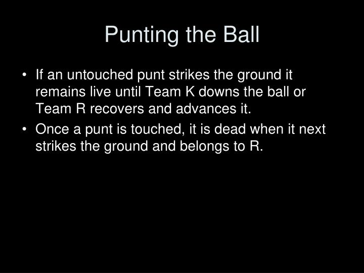 Punting the Ball