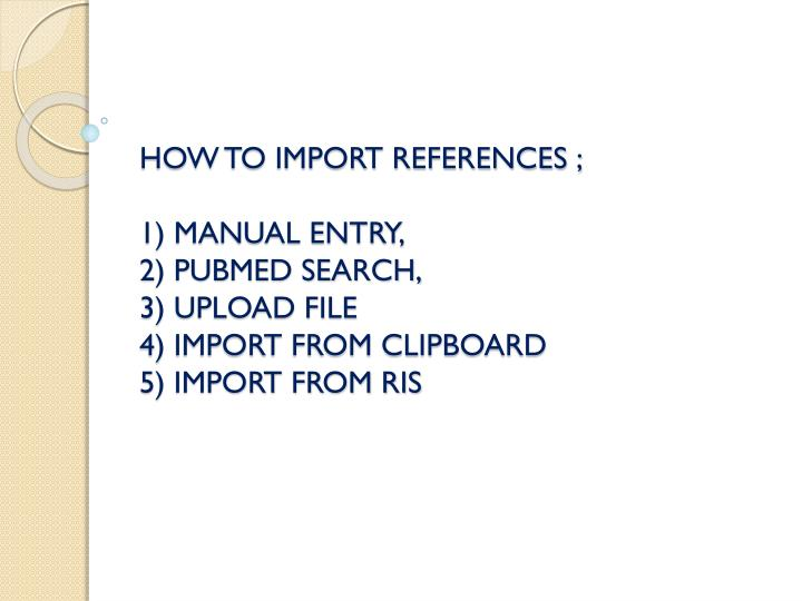 HOW TO IMPORT REFERENCES ;