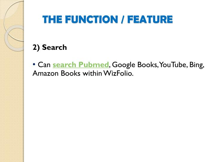 THE FUNCTION / FEATURE