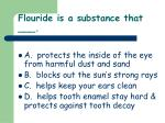 flouride is a substance that