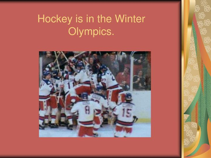 Hockey is in the Winter