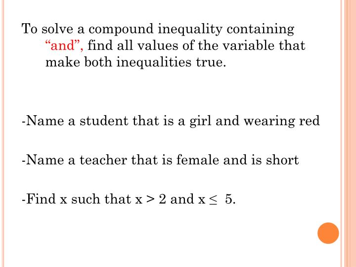 To solve a compound inequality containing