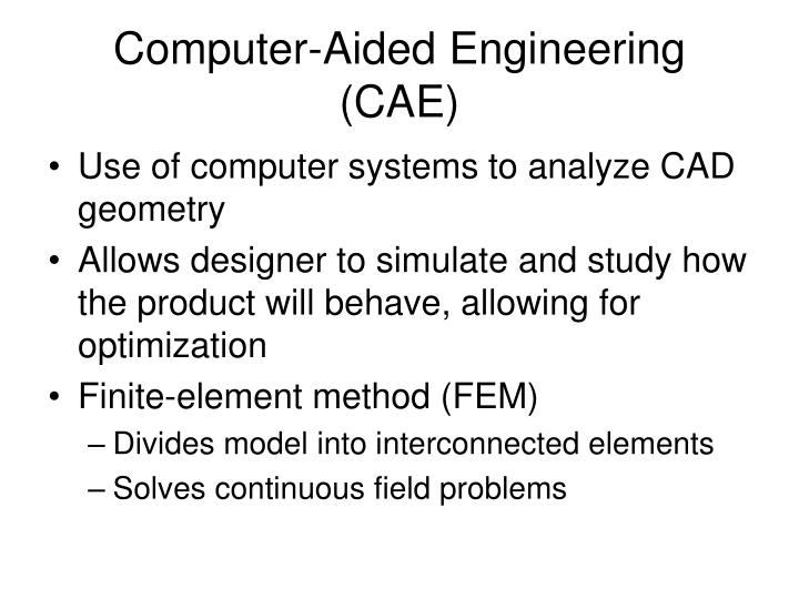 Computer-Aided Engineering (CAE)