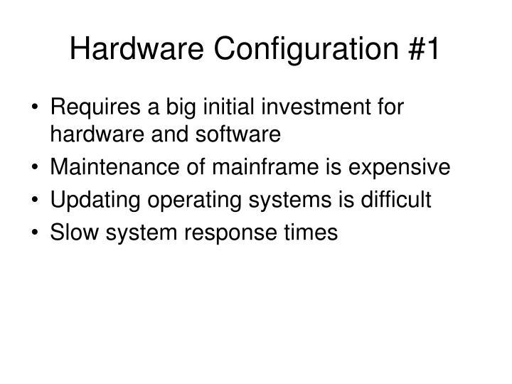 Hardware Configuration #1