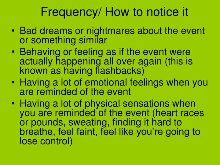 Frequency/ How to notice it