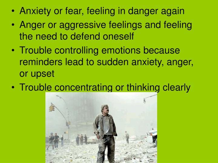 Anxiety or fear, feeling in danger again
