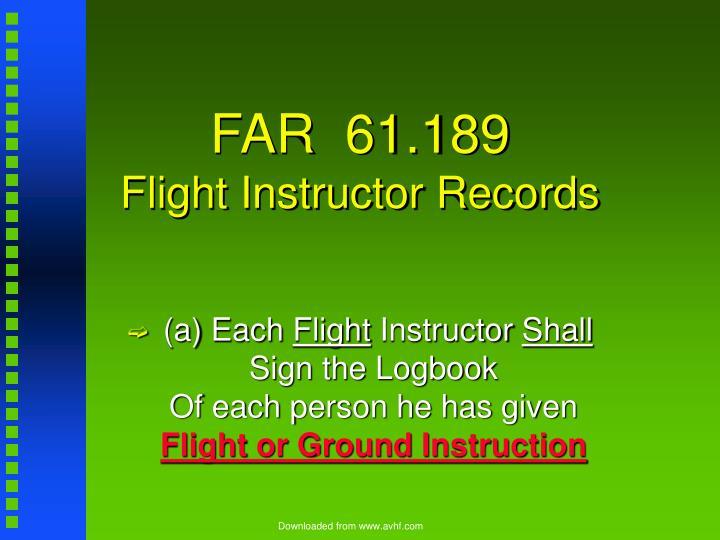 FAR  61.189