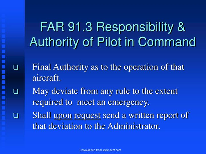 FAR 91.3 Responsibility & Authority of Pilot in Command