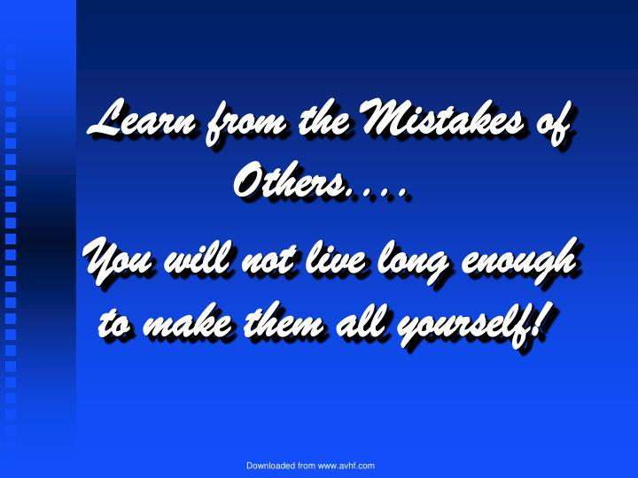 Learn from the Mistakes of Others....