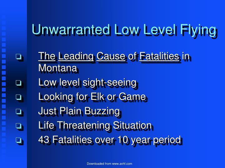Unwarranted Low Level Flying
