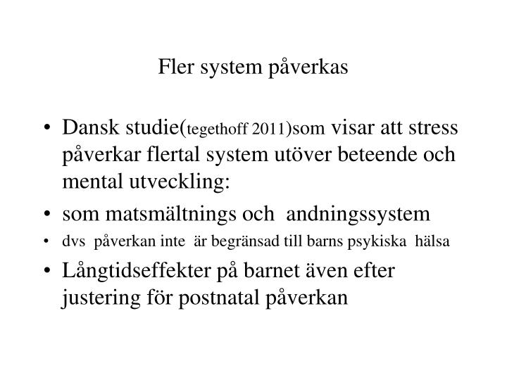 Fler system påverkas