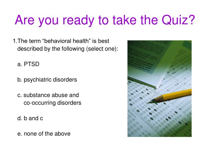 Are you ready to take the Quiz?