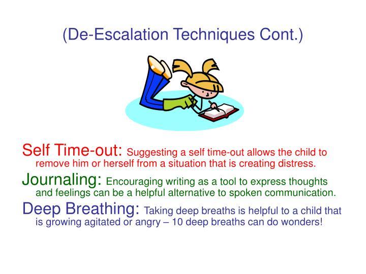 (De-Escalation Techniques Cont.)
