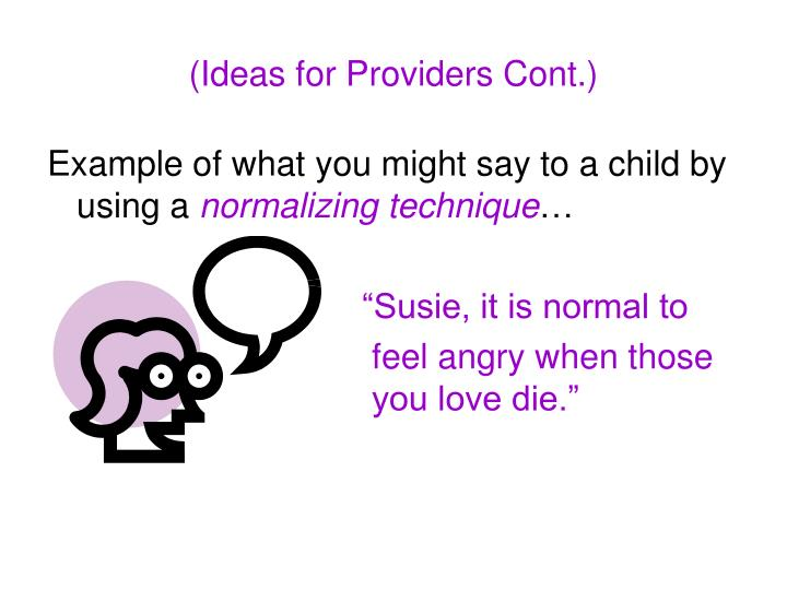 (Ideas for Providers Cont.)