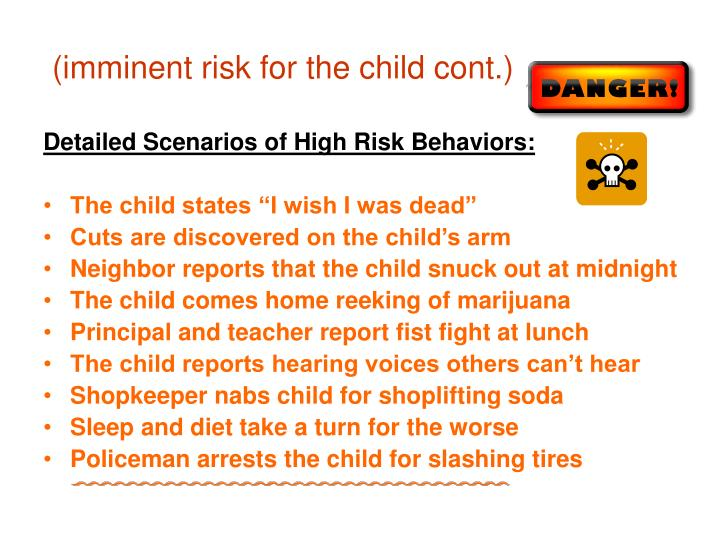 (imminent risk for the child cont.)