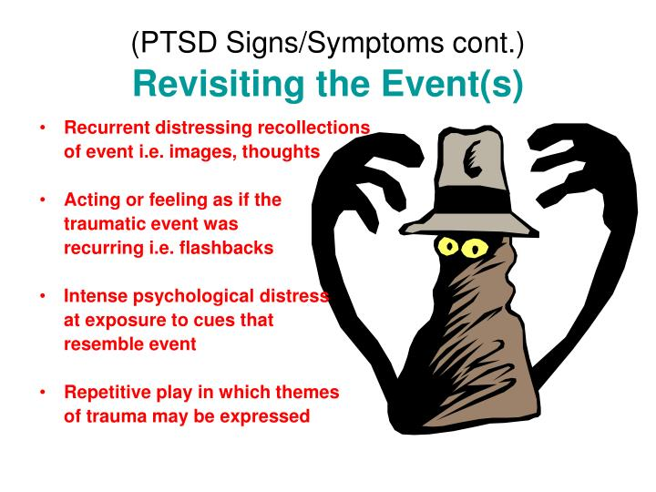 (PTSD Signs/Symptoms cont.)