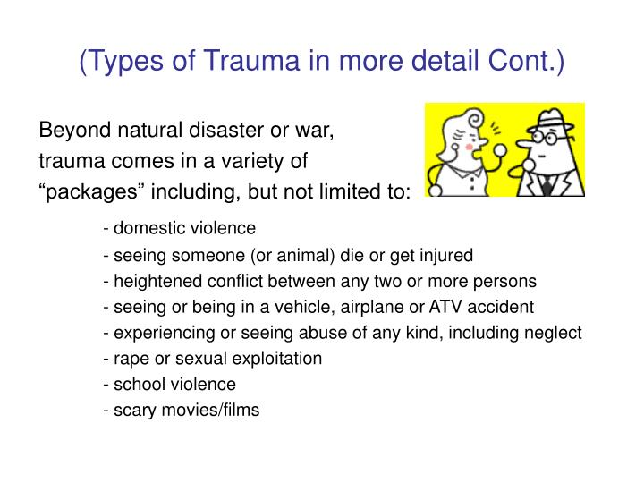 (Types of Trauma in more detail Cont.)