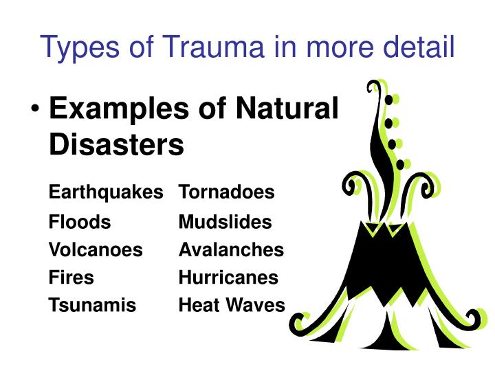 Types of Trauma in more detail
