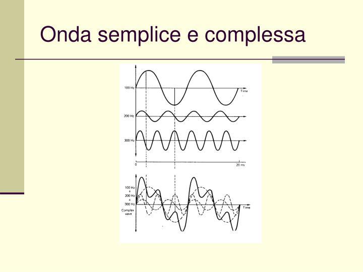 Onda semplice e complessa