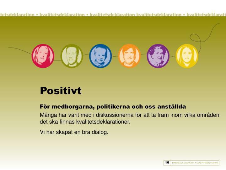 Positivt