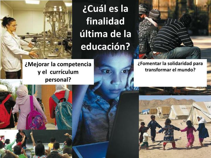 ¿Cuál es la finalidad última de la educación?