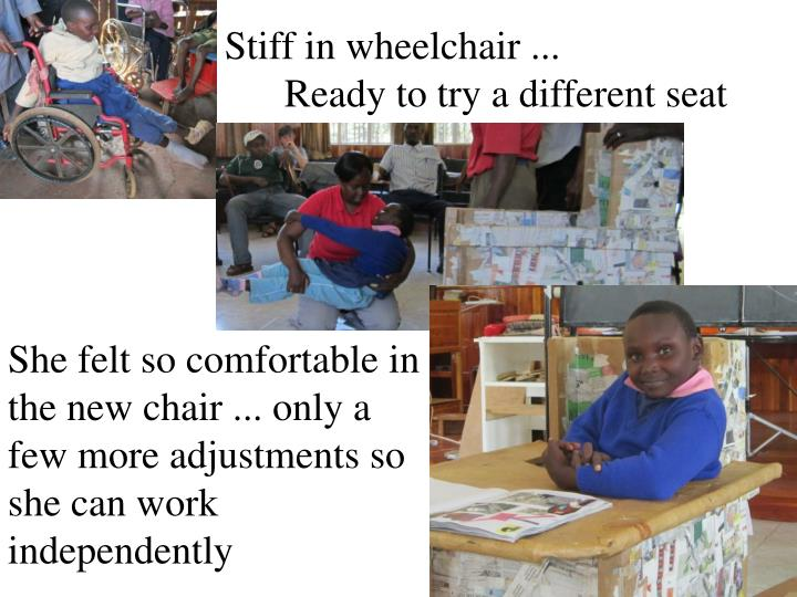 Stiff in wheelchair ...