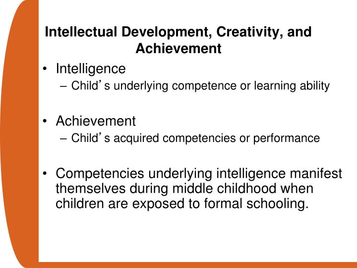 Intellectual Development, Creativity, and Achievement
