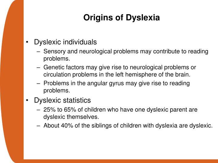 Origins of Dyslexia
