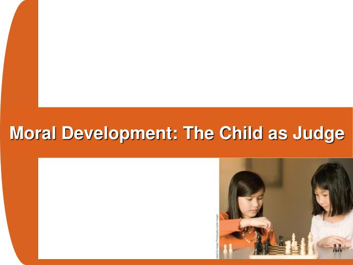 Moral Development: The Child as Judge