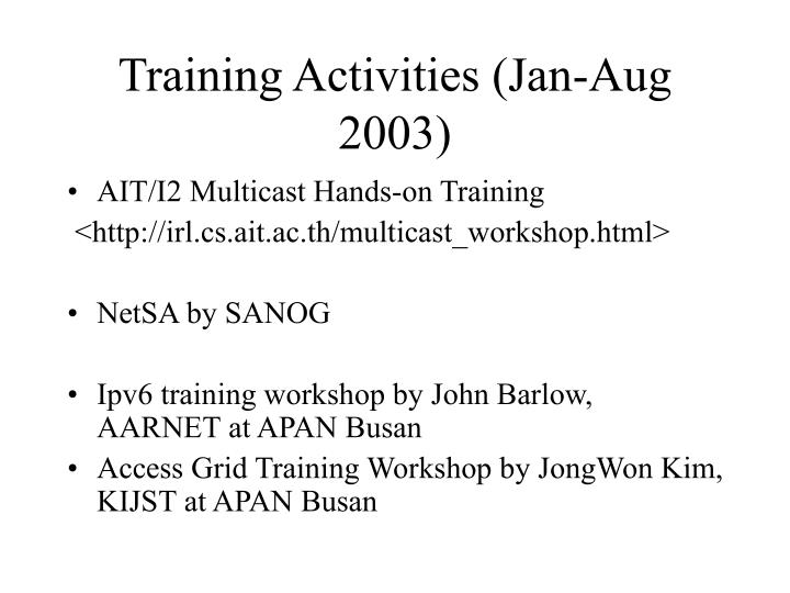 Training activities jan aug 2003