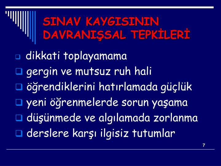 SINAV KAYGISININ DAVRANIŞSAL TEPKİLERİ
