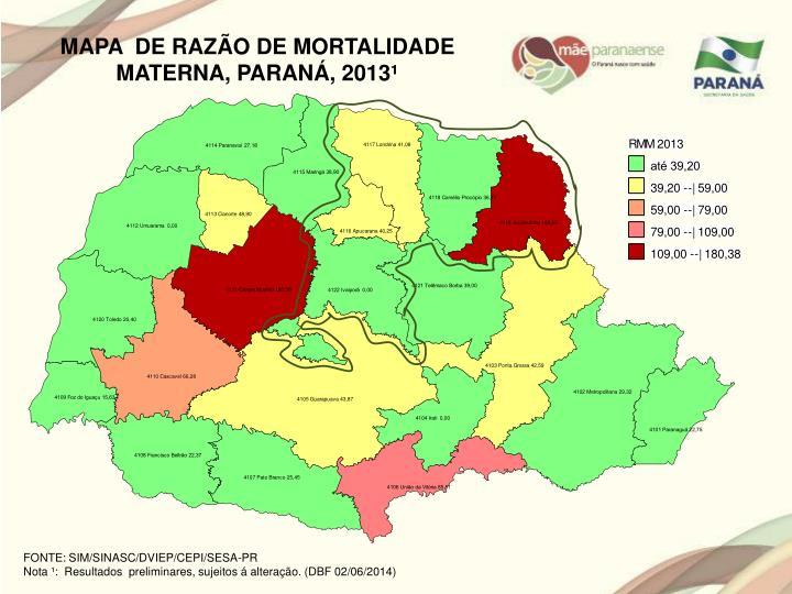 MAPA  DE RAZÃO DE MORTALIDADE MATERNA, PARANÁ, 2013¹